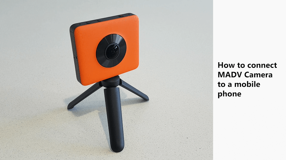 How to connect MADV camera to a mobile phone and take 360 photos